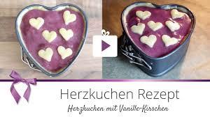 backen herzkuchen mit kirschen valentinstag danato