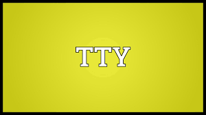TTY Meaning