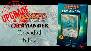 Mtg Evasive Maneuvers Deck List by Unboxing Upgrade Ferocidad Felina Commander Youtube