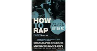 How To Rap The Art And Science Of Hip Hop MC By Paul Edwards