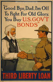 Good Bye Dad Im Off To Fight For Old Glory You Buy US Govt Bonds Third Liberty Loan American WW1 Propaganda Posters War
