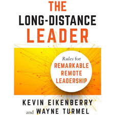 The Long Distance Leader Rules For Remarkable Remote Leadership