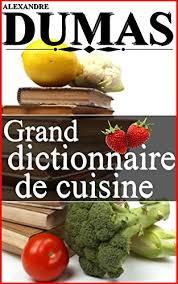 dictionnaire de cuisine grand dictionnaire de cuisine edition kindle edition by