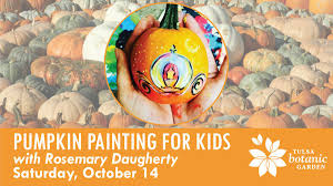 Pumpkin Patch Near Tulsa Ok by Pumpkin Painting For Kids Tulsa Botanic Garden