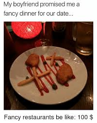 Anaconda Be Like And Memes My Boyfriend Promised Me A Fancy Dinner For