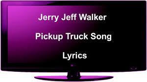 100 Pickup Truck Lyrics Jerry Jeff Walker Song YouTube
