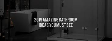 2019 Amazing Bathroom Ideas You Must See / Bath Shack Blog The Most Amazing Bathroom Design Trends For Summer 2018 News And Spa Master With Home Gym Hgtv Cool Modern Slate Tile Designs Pictures Ideas Tile Design Wall Small 25 Page 20 Of Garden Sphere Restaurant Bathrooms Cozy Bathtub Bathroom Cute Contemporary Different Designs Amazing Modern Apartments Light Blue White Fresh Grey Awesome New I Sellmecubescom Latest At Your Local Store Westsidetile