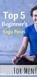 Top 5 Beginners Yoga Poses For Men