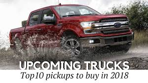 8 New Pickup Trucks Coming In 2018 (Reviewing Towing Capacity And ... The Images Collection Of For Sale And Prices Truck Tampa Bay How To Find The Best Commercial Truck Prices Urban Kenyans Trucks Chilson Wilcox Lawrenceville Good Dodge Hot Sale Beiben New Of Pakistan Tractorsbeiben Richmond Authority Specializes In Lifted Trucks Sold Used Guide Volvo Kenworth Models Earn Top Retail Chevy Sales Per Year Webscienceme Low Tipper Fawsinotrukshamcan Brand Dump Gmc Price Sierra 2016 Hiifoundation Big Three Fully Optioned Heavy Duty China Howo 371 6x4
