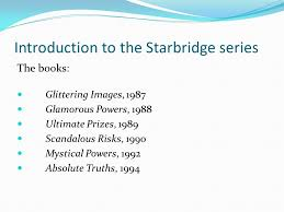 3 Introduction To The Starbridge Series Books Glittering Images 1987 Glamorous Powers 1988 Ultimate Prizes 1989 Scandalous Risks 1990 Mystical