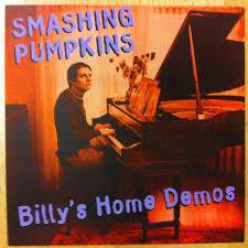 Thirty Three Smashing Pumpkins by Smashing Pumpkins Billy U0027s Home Demos Cd At Discogs