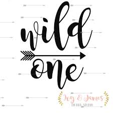 wild one birthday SVG file PNG file Digital Download Arrow