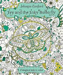 Ivy And The Inky Butterfly Is Coloring Queen Johanna Basfords Sixth Book It Refreshingly Different From Her Previous Ones