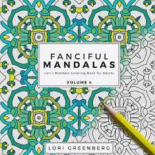 Amazon Fanciful Mandalas Loris Mandala Coloring Book For Adults Volume 4 9781540610744 Lori Greenberg Books