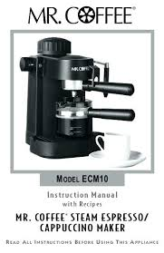 Mr Coffee Espresso Machine Manual Steam And Cappuccino Maker With For Prepare Astounding