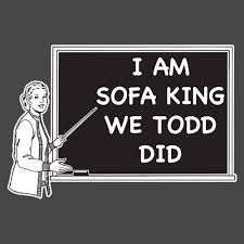 i am sofa king we todd did funny t shirt christmas gifts