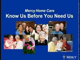 Mercy Home Care Services Know Us Before You Need Us