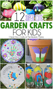 12 Cute Garden Crafts To Help Get The Kids Involved These Include Some Easy Art