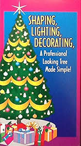 Shaping Lighting Decorating A Professional Looking Christmas Tree Made Simple