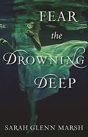 Check Out These 14 Book Ideas Including Fear The Drowning Deep By Sarah Glenn Marsh