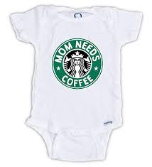 Mom Needs Coffee Onesie Starbucks Costume Cup Logo Funny Baby