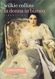 La Donna In Bianco Libro Primo Di Collins Wilkie