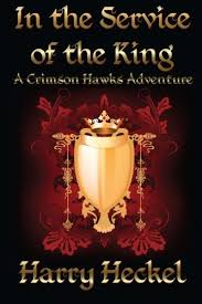 In The Service Of King A Crimson Hawks Adventure Volume 1