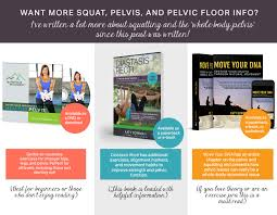 Hab It Pelvic Floor Youtube by You Don U0027t Know Squat U2013 Nutritious Movement