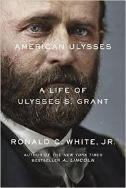 American Ulysses A Life Of S Grant By Ronald C White Jr