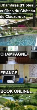chateau de chambord chambre d hote les 25 meilleures idées de la catégorie chambre d hotes chagne