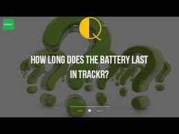 how does the battery last in trackr