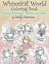 Whimsical World Coloring Book Fairies Mermaids Witches And More By Molly Harrison