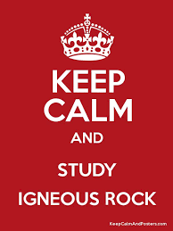 KEEP CALM AND STUDY IGNEOUS ROCK Poster