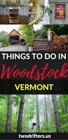 Christmas Tree Shop In Dartmouth Ma by Best 25 Woodstock Vt Ideas On Pinterest Old Woodstock Town F C