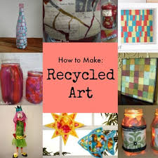 12 Recycled Art Projects For Everyone Favecrafts Arts And Crafts With Materials