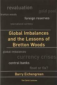 global imbalances and the lessons of bretton woods cairoli