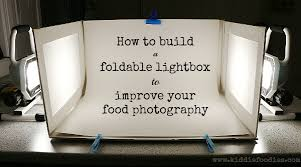 How to build a foldable lightbox food photography Kid Foo s