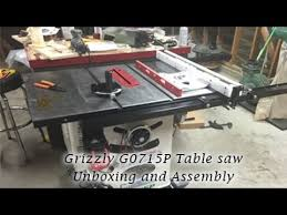 Grizzly 1023 Cabinet Saw by Grizzly G0715p Table Saw Unboxing And Assembly Youtube