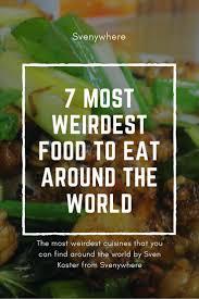 what cuisine weirdest food i eaten so far travel trip south america and