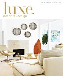 Carls Patio Furniture Boca Raton by Luxe Magazine March 2016 Palm Beach Broward By Sandow Media Llc