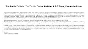 Tortilla Curtain Summary Notes by The Tortilla Curtain Full Audiobook Memsaheb Net