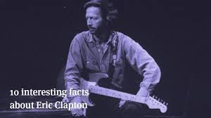 10 Interesting Facts About Eric Clapton