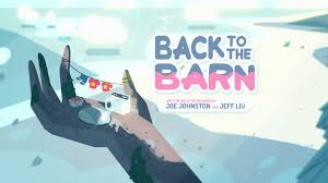 Back To The Barn | Steven Universe Wiki | FANDOM Powered By Wikia Peabodys Barn Nov 5th 1955 Back To The Future 1985 Gif On Imgur By Chibiso Deviantart Su Rockbat Steven Geeks Out In Whalen Returns With Lynx Old Gophers Home Universe Review S2e20 Youtube Image Number 179png Wiki To The Short Promo 1 159png Hd 036png Cvce Game Mrs Wills Kindergarten