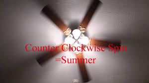 ceiling fan spin counter clockwise in summer youtube