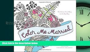 READ Book Color Me Married The Stress Free Way To Big Day FREE BOOOK ONLINE