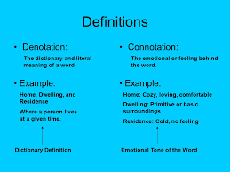 Connotation and Denotation Definitions Denotation Connotation