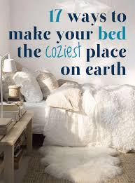 17 Ways To Make Your Bed The Coziest Place Earth