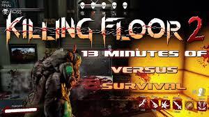 Killing Floor Fleshpound Hitbox by Killing Floor 2 13 Minutes Of Versus Survival Gameplay Youtube