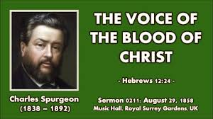Sermon 0211 The Voice Of Blood Christ Charles Spurgeon 1858