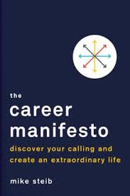 The Career Manifesto Discover Your Calling and Create an